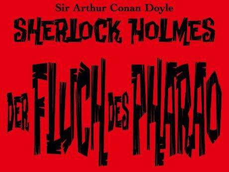 Sherlock Holmes: DER FLUCH DES PHARAO von Sir Arthur Conan Doyle
